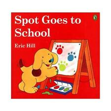 Spot Goes to School (color) by Eric Hill, Eric Hill (illustrator)