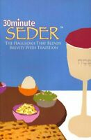 30 Minute Seder : The Haggadah That Blends Brevity With Tradition, Paperback ...
