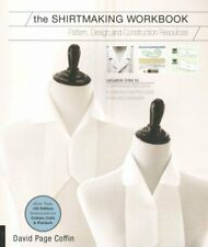 The Shirtmaking Workbook Pattern, Design, and Construction Reso... 9781589238268