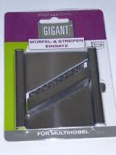 Gigant Streifen & Würfeleinsatz für Multihobel