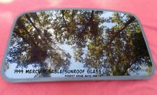 1999 MERCURY SABLE YEAR SPECIFIC  SUNROOF GLASS OEM NO ACCIDENT!  FREE SHIPPING!