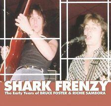 Bruce Foster & Richie Sambora : Shark Frenzy: The Early Years of Bruce F CD