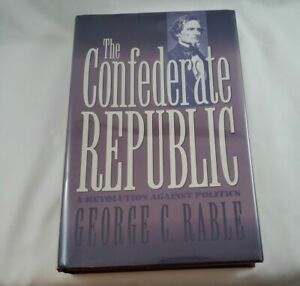 The Confederate Republic; Rable; Signed First Edition; History