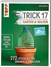 Trick 17 - Garten & Balkon. Empfohlen von HGTV: 272... | Buch | Zustand sehr gut