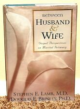 BETWEEN HUSBAND AND WIFE by Stephen E. Lamb 2000 INTIMACY LDS MORMON HB