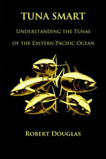NEW COPY Tuna Smart: Understanding the Tunas of the Eastern Pacific Ocean BOOK