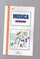 """musica dizionario - serie multidisciplinare - La spiga"""" - libri nuovi"""