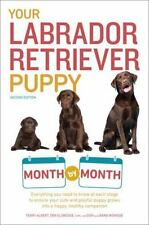 Your Labrador Retriever Puppy Month by Month Book~Training~Feeding~Vaccines~NEW