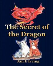 Secret of the Dragon : The Story of Pembroke and Cardigan Welsh Corgis, Paper.