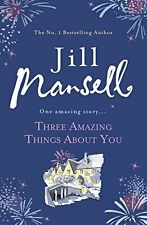 Three Amazing Things About You,Jill Mansell- 9781472208859