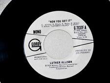 LUTHER ALLISON~NOW YOU GOT IT~NEAR MINT~ PROMO~GORDY~7137~~ SOUL 45