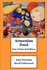 Armenian Food: Fact, Fiction & Folklore by David Underwood and Irina...