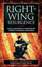 Right Wing Resurgence: How a Domestic Terrorist Threat is Being Ignored by...