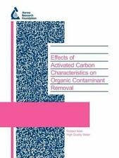 Water Research Foundation Report: Effects of Activated Carbon Characteristics...