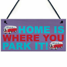Home Is Where You Park It Hanging Campervan Plaque Sign Caravan Decoration Gift
