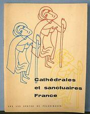 Cathédrales et sanctuaires de FRANCE sur les routes de pélerinages