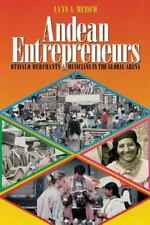 Andean Entrepreneurs: Otavalo Merchants and Musicians in the Global Arena (Joe R