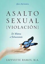 Asalto Sexual [Violacion] : De Victima a Sobreviviente by Lizyvette Ramos...