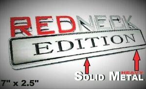 METAL Redneck Edition Sign HIGHEST QUALITY ON EBAY Freightliner Tailgate Fender