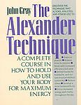 Your Guide to the Alexander Technique by John Gray (...