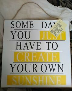 'Some Days You Have To Create Your Own Sunshine' wood Hanging Sign 30x30cm nice