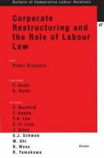 Corporate Restructuring and the Role of Labour Law Vol. 47 by Roger Blanpain...