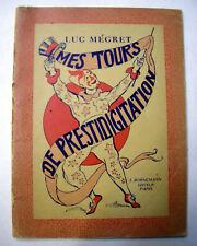 LIVRE - MES TOURS DE PRESTIDIGITATION - LUC MEGRET 1957