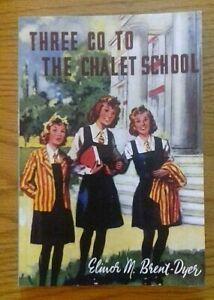 Elinor M Brent-Dyer -Three Go to The Chalet School - Girls Gone By 2007 p/b