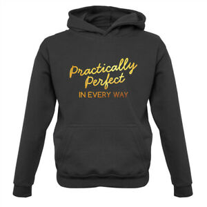 Practically Perfect In Every Way - Kids Hoodie Poppins Film Quote Musical Gift