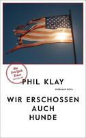 Klay, Phil - Wir erschossen auch Hunde: Stories (suhrkamp taschenbuch)