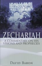 David Baron ZECHARIAH: COMMENTARY on HIS VISIONS & PROPHECIES