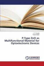 P-Type Zno As Multifunctional Material for Optoelectronic Devices by Purohit...