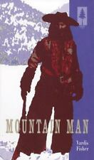 Mountain Man : A Novel of Male and Female in the Early American West by...