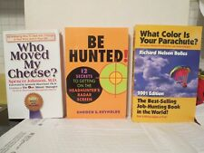 3 Books: Who Moved My Cheese? (NEW) BE Hunted (NEW) & Color Is Your Parachute?