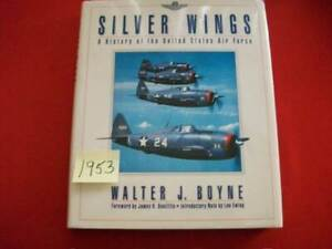 SILVER WINGS HISTORY OF U.S. AIR FORCE BY WALTER J. BOYNE SIGNED & INSCRIBED LOA
