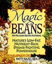 Magic Beans: 150 Delicious Recipes Featuring Nature's Low-Fat