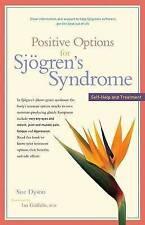 Positive Options for Sjogren's Syndrome: Self-Help and Treatment (Positive Optio
