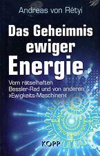DAS GEHEIMNIS EWIGER ENERGIE - Andreas von Retyi BUCH -  KOPP VERLAG