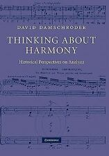 Thinking about Harmony : Historical Perspectives on Analysis by David...