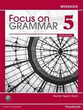 Focus on Grammar 5 Student Workbook 4th Edition
