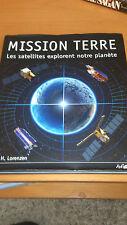 Mission Terre : Les satellites explorent notre planète - Dirk H. Lorenzen -