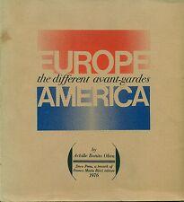 BONITO OLIVA Achille, Europe/America the different avant-gardes. Deco Press 197