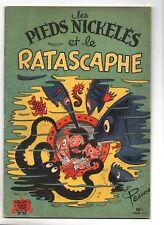 PELLOS. Les Pieds Nickelés et le Ratascaphe. Album n°25. EO 1955. SPE. TBE