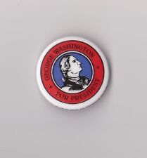 "George Washington For President - FUN Campaign Button!  1 1/2"" Diameter"