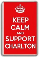 KEEP CALM AND SUPPORT CHARLTON, CHARLTON ATHLETIC  FOOTBALL TEAM Fridge Magnet