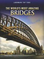 World's Most Amazing Bridges Paperback Michael Hurley