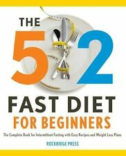 5:2 Fast Diet for Beginners: The Complete Book for Intermittent Fasting with Eas