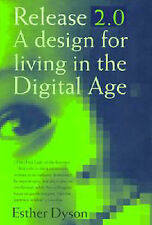 RELEASE 2.0 : A DESIGN FOR LIVING IN THE DIGITAL AGE., Dyson, Esther., Used; Ver