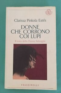 DONNE CHE CORRONO COI LUPI Clarissa Pinkola Estés Edizioni Frassinelli