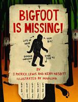 Bigfoot is Missing!, J. Patrick Lewis, New